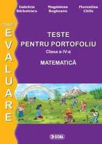 Evaluare matematica. Teste pentru portofoliu clasa a IV-a 2014 (cod 1140)