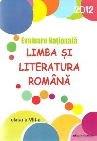 Evaluare Nationala 2012 - Limba si literatura romana, Clasa a VIII-a