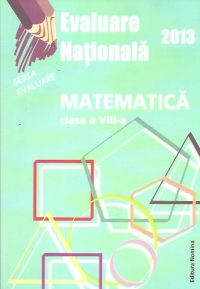 Evaluare Nationala 2013 Matematica Clasa