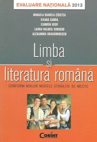Evaluare Nationala 2013 - Limba si literatura romana conform noilor modele stabilite de MECTS