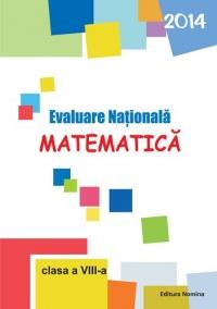 Evaluare Nationala 2014. Matematica - Clasa a VIII-a