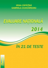 Evaluare Nationala 2014 in 21 de teste