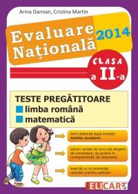 Evaluare nationala 2014. Teste pregatitoare la limba romana, matematica clasa a II-a