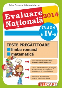Evaluare nationala 2014. Teste pregatitoare la limba romana, matematica clasa a IV-a