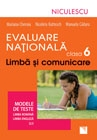Evaluare Nationala clasa a VI-a. Limba si comunicare. Modele de teste pentru limba romana si limba engleza
