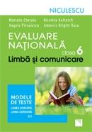 Evaluare Nationala clasa a VI-a. Limba si comunicare. Modele de teste pentru limba romana si limba germana L1
