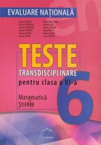 Evaluare Nationala - Teste transdisciplinare pentru clasa a VI-a: Matematica, Stiinte