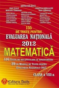 Evaluarea Nationala 2012 - Matematica pentru clasa a VIII-a: 155 de teste