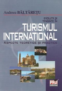 Evolutii tendinte turismul international aspecte