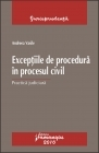 Exceptiile procedura procesul civil Practica