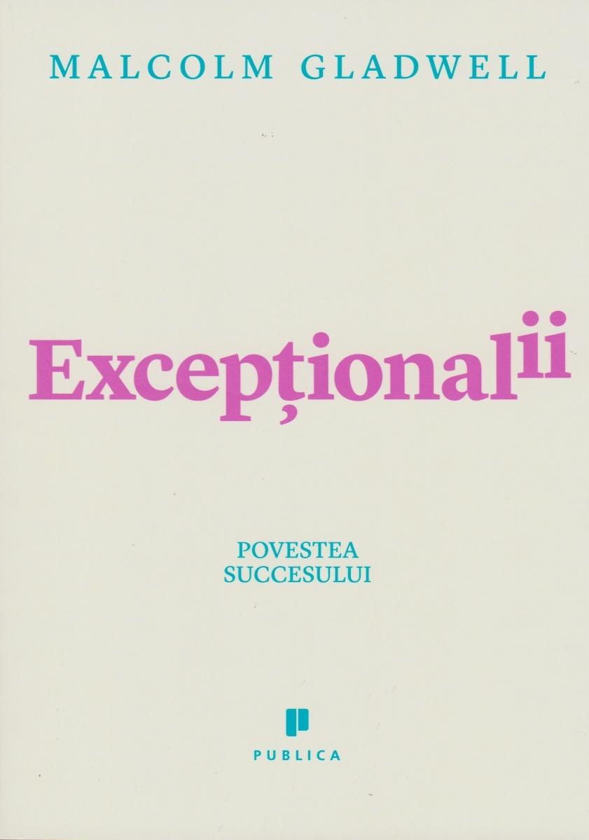 Exceptionalii (Outliers) - Povestea succesului