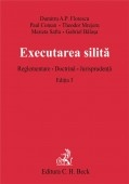 Executarea silita. Reglementare. Doctrina. Jurisprudenta. Editia 3