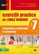 Exercitii practice de limba romana - Clasa a VII-a. Competenta si performanta in comunicare