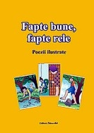 Fapte bune, fapte rele (poezii ilustrate) (set 56 planse)