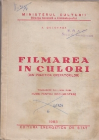 Filmarea in culori (Din practica operatorilor)