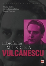 FILOSOFIA LUI MIRCEA VULCANESCU