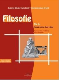 Filosofie - TIP A (manual pentru clasa a XII-a, filiera teoretica, profilul real, filiera vocationala)