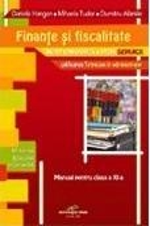 Finante si fiscalitate - manual pentru clasa a XI-a (filiera tehnologica, profil SERVICII, calificarea Tehnician in administratie)