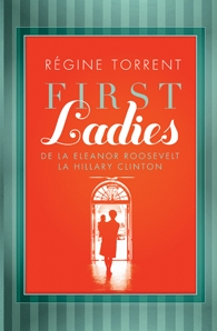 First Ladies. De la Eleanor Roosevelt la Hillary Clinton