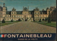 Fontainebleau Guide visite
