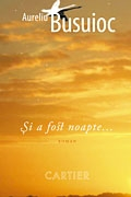 Si a fost noapte - roman -