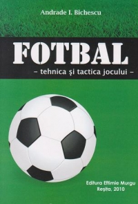Fotbal Tehnica tactica jocului