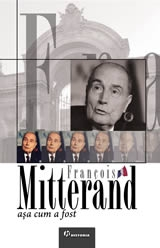 Francois Mitterand asa cum fost
