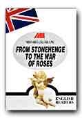 FROM STONEHENGE THE WAR ROSES