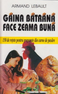 Gaina batrana face zeama buna