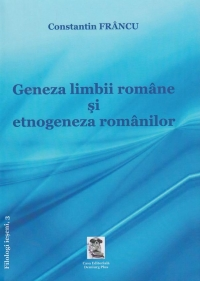 Geneza limbii etnogeneza romanilor Editie