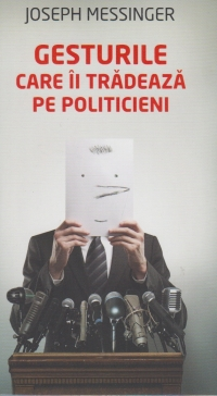 Gesturile care tradeaza politicieni