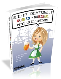 GHID CONVERSATIE ROMAN GERMAN PENTRU