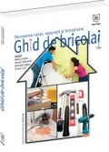 Ghid bricolaj Decorarea casei reparatii