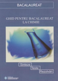 Ghid pentru bacalaureat Chimie Sinteze