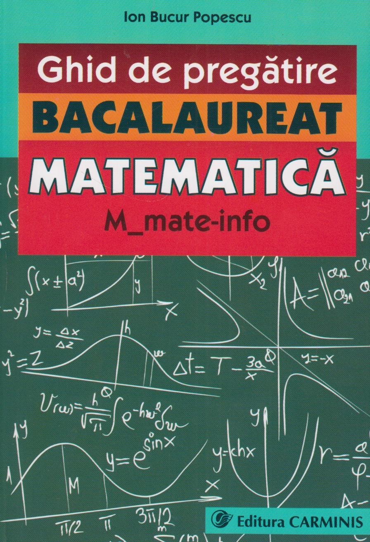 Ghid de pregatire. Bacalaureat. Matematica. M_mate-info. 2015