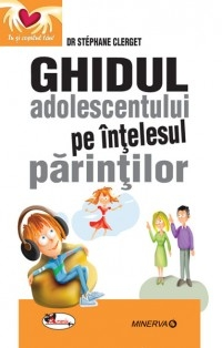 Ghidul adolescentului intelesul parintilor