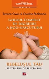 GHIDUL COMPLET INGRIJIRE NOU NASCUTULUI