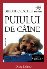 Ghidul cresterii puiului caine