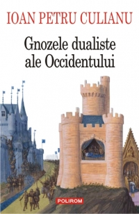 Gnozele dualiste ale Occidentului (Editia