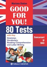 Good For You! 80 Tests. Concursuri si BAC