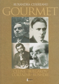 Gourmet (Celine Bulgakov Cortazar Rushdie)