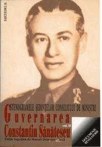 Guvernarea Constantin Sanatescu Stenogramele sedintelor