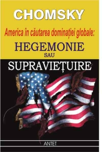 Hegemonie sau Supravietuire America cautarea