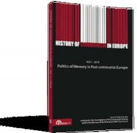History of Communism in Europe, Vol. I – 2010. Politics of Memory in Post-communist Europe