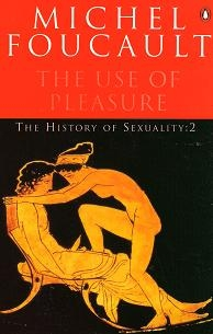 History Sexuality: The Use Pleasure