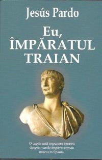 Eu,Imparatul Traian
