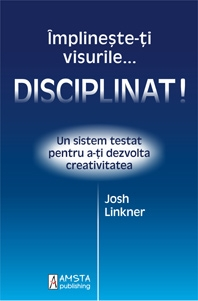 Implineste visurile disciplinat
