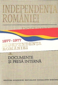 Independenta Romaniei Documente Volumul Documente