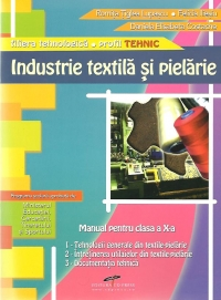 INDUSTRIE TEXTILA PIELARIE Manual pentru