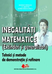 Inegalitati matematice (extinderi generalizari) Tehnici